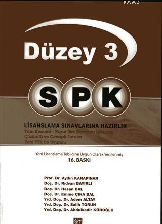SPK Düzey 3 Lisanslama Sınavlarına Hazırlık; Tüm Konular - Kurul İlke Kararları İşlenmiş Çözümlü ve Cevaplı Sorular Yeni TKK ile Uyumlu