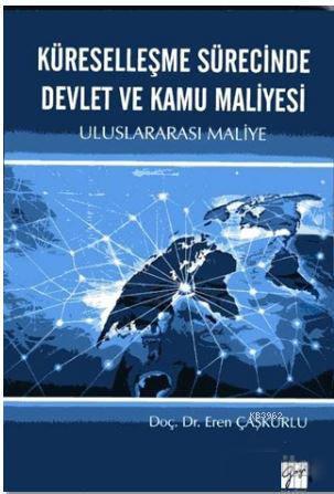 Küreselleşme Sürecinde Devlet ve Kamu Maliyesi; Uluslararası Maliye