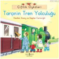 Çiftlik Öyküleri - Tarçın'ın Tren Yolculuğu