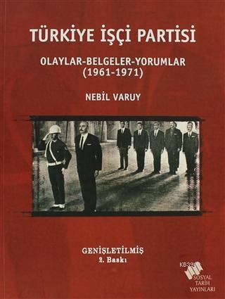 Türkiye İşçi Partisi; Olaylar Belgeler Yorumlar (1961-1971)