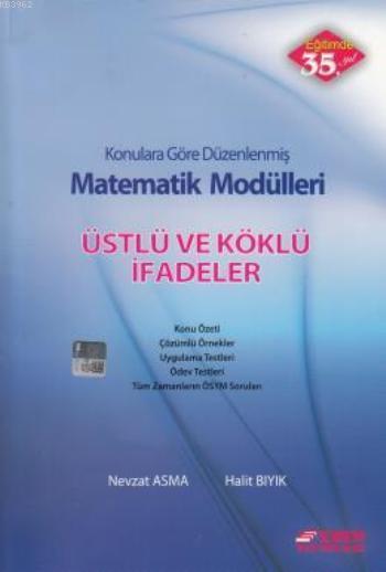 Matematik Modülleri Üstlü ve Köklü İfadeler; Konularına Göre Düzenlenmiş