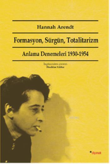 Formasyon, Sürgün, Totalitarizm; Anlama Denemeleri 1930-1954