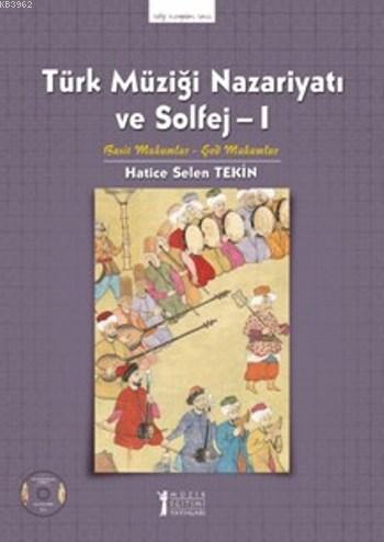 Türk Müziği Nazariyatı ve Solfej 1; Basit Makamlar Şet Makamlar