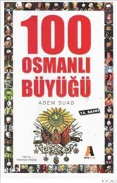 100 Osmanlı Büyüğü