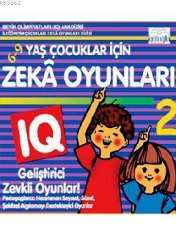 6 - 9 Yaş Çocuklar İçin Zeka Oyunları 2; IQ Geliştirici Zevkli Oyunlar