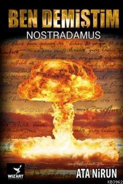 Ben Demiştim; Nostradamus