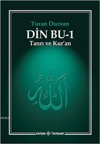 Din Bu - 1; Tanrı ve Kur'an