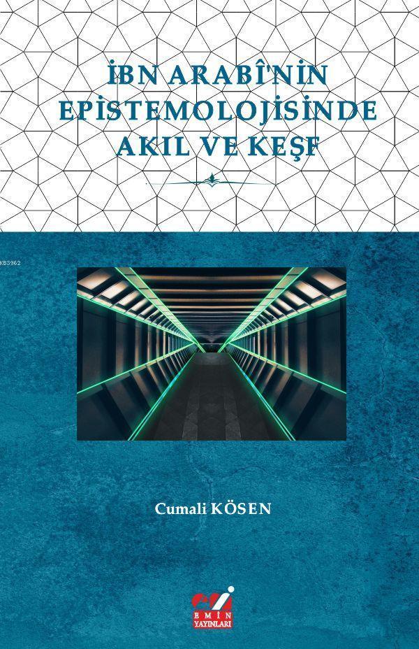 İbn Arabî'nin  Epistemolojisinde  Akıl ve Keşf
