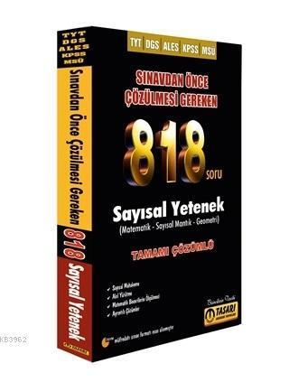 DGS TYT ALES Sınavdan Önce Çözülmesi Gereken 818 Sayısal Soru Bankası