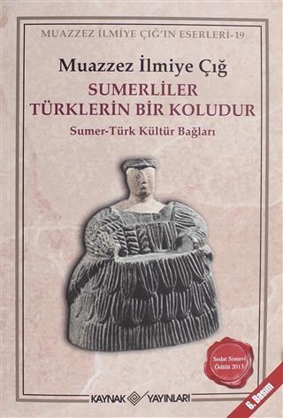 Sümerliler Türklerin Bir Koludur; Sümer-Türk Kültür Bağları