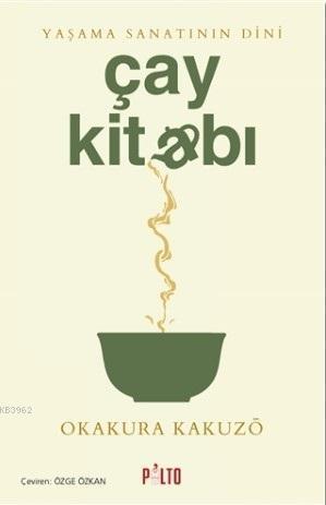 Çay Kitabı; Yaşama Sanatının Dini