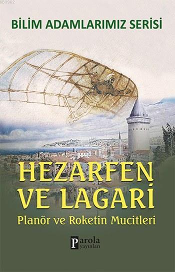 Hezarfen ve Lagari; Planör ve Roketin Mucitleri
