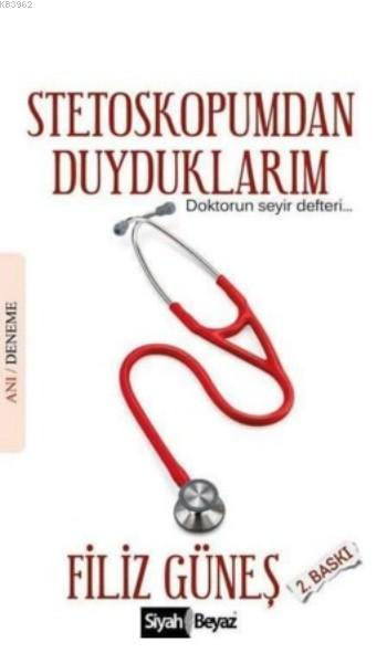 Stetoskopumdan Duyduklarım; Doktorun Seyir Defteri