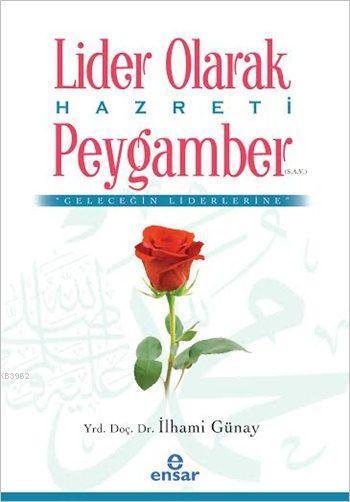 Lider Olarak Hazreti Peygamber (s.a.v)