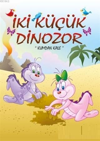 Kumdan Kale - İki Küçük Dinozor