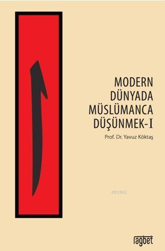 Modern Dünyada Müslümanca Düşünmek-1