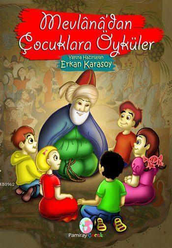 Mevlânâ'dan Çocuklara Öyküler