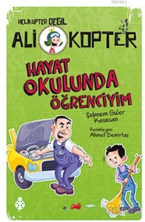 Hayat Okulunda Öğrenciyim; Ali Kopter - 4