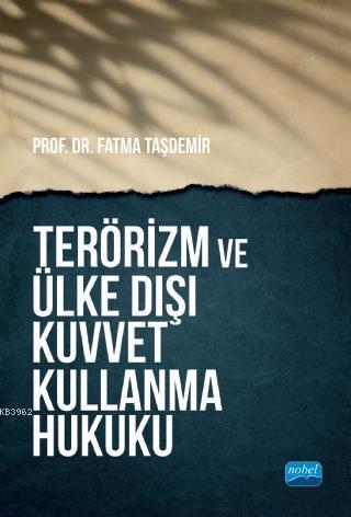 Terörizm ve Ülke Dışı Kuvvet Kullanma Hukuku