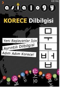 Asialogy Korece Dilbilgisi; Yeni Başlayanlar için Ayrıntılı Dilbilgisi Adım Adım Korece!