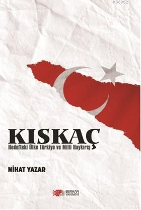 Kıskaç; Hedefteki Ülke Türkiye ve Milli Haykırış