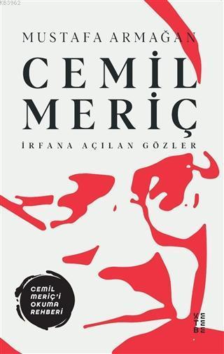 Cemil Meriç - İrfana Açılan Gözler