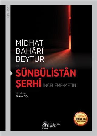 Sünbülistan Şerhi; İnceleme-Metin