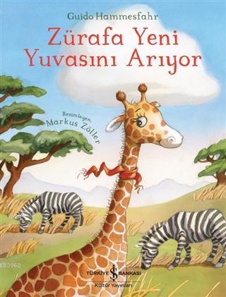 Zürafa Yeni Yuvasını Arıyor