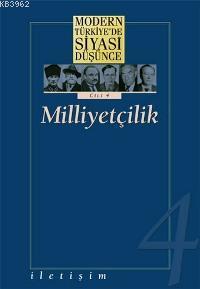 Milliyetçilik (Cilt 4); Modern Türkiye'de Siyasi Düşünce