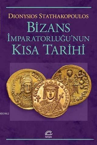 Bizans İmparatorluğu'nun Kısa Tarihi