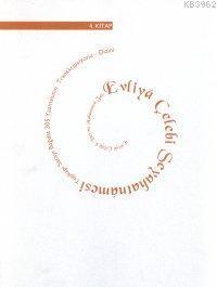 Evliya Çelebi Seyahatnâmesi 4.Kitap (Ciltli); Topkapı Sarayı Bağdat 305 Yazmasının Transkripsiyonu