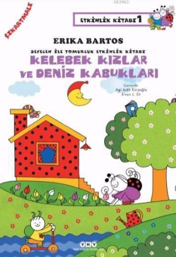Kelebek Kızlar ve Deniz Kabukları; Sevecen ile Tomurcuk Etkinlik Kitabı 1 (Çıkartmalı)