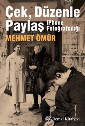 Çek Düzenle Paylaş; İphone Fotoğrafçılığı