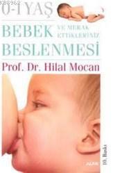 Bebek Beslenmesi ve Merak Ettikleriniz (0-1 Yaş); Yeni Annelerin Başucu Kitabı
