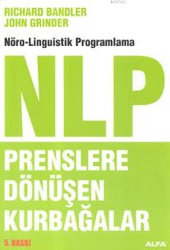 Prenslere Dönüşen Kurbağalar; Nöro-Linguistik Programlama NLP