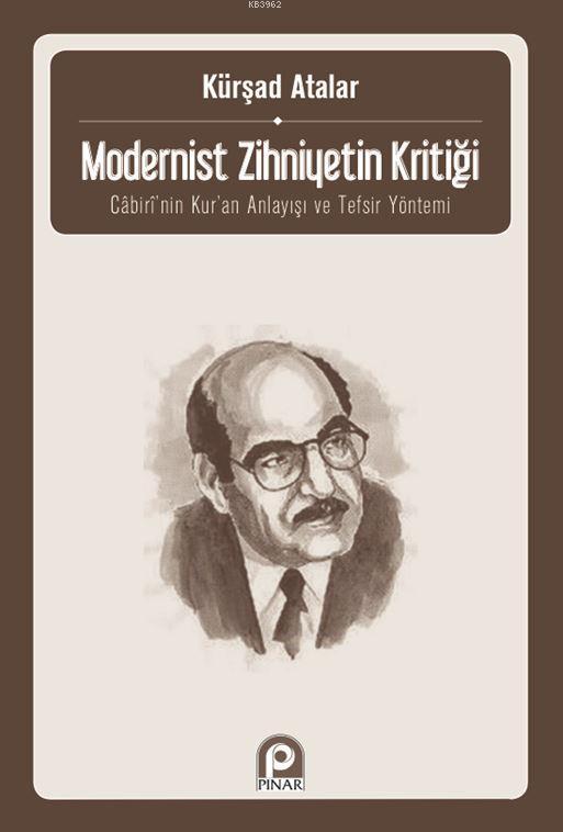Modernist Zihniyetin Kritiği; Cabiri'nin Kur'an Anlayışı ve Tefsir Yöntemi