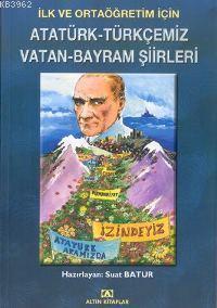 Atatürk-Türkçemiz Vatan Bayram Şiirleri