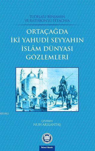 Orta Çağda İki Yahudi Seyyahın İslam Dünyası Gözlemleri