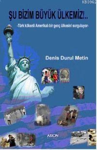Şu Bizim Büyük Ülkemiz!; Türk Kökenli Amerikalı Bir Genç Ülkesini Sorguluyor
