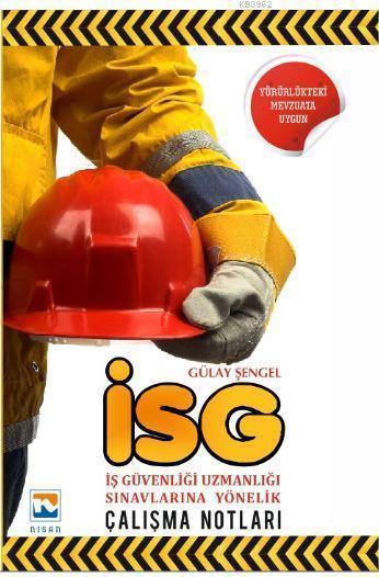 2018 İSG Çalışma Notları; İş Güvenliği Uzmanlığı Sınavlarına Yönelik