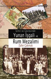 İzmir ve Çevresinde Yunan İşgali ve Rum Mezalim