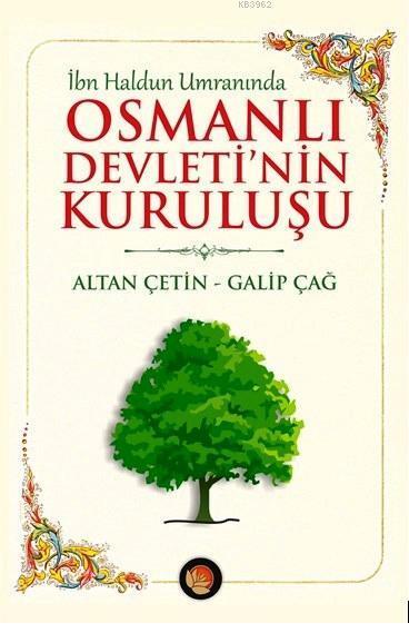 İbn Haldun Umranında Osmanlı Devleti'nin Kuruluşu