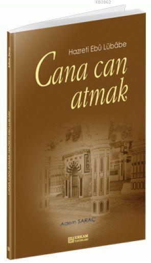 Cana Can Atmak; Hazreti Ebu Lübabe