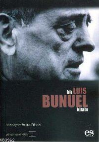 Bir Luis Bunuel Kitabı; Yönetmenler Dizisi 5