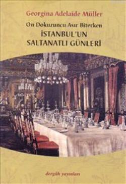 İstanbul'un Saltanatlı Günleri; On Dokuzuncu Asır Biterken
