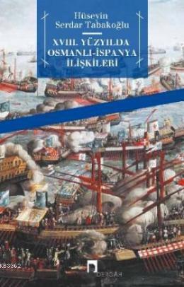18.Yüzyılda Osmanlı İspanya İlişklileri