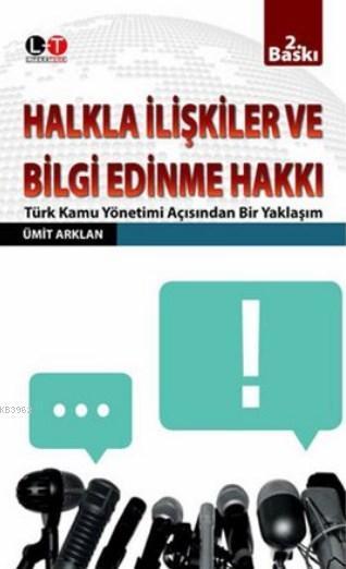 Halkla İlişkiler ve Bilgi Edinme Hakkı; Türk Kamu Yönetimi Açısından Bir Yaklaşım