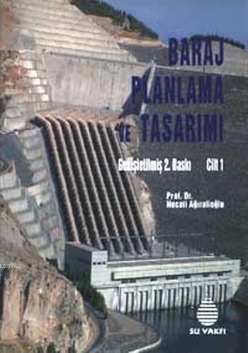 Baraj Planlama ve Tasarımı Cilt 1