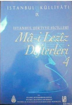 İstanbu Su Külliyatı Ix İstanbul Şer'iyye Sicilleri Ma-İ Leziz Defterleri 4 (1798-1802); (2. El)