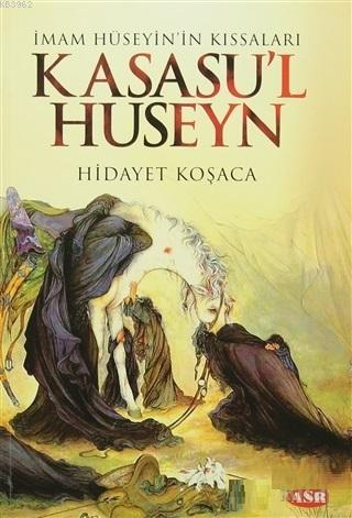 Kasasu'l Huseyn; İmam Hüseyin'in Kıssaları
